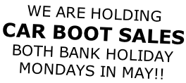 WE ARE HOLDING CAR BOOT SALES BOTH BANK HOLIDAY MONDAYS IN MAY!!